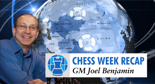GM Joel's Chess Week Recap - Episode 34