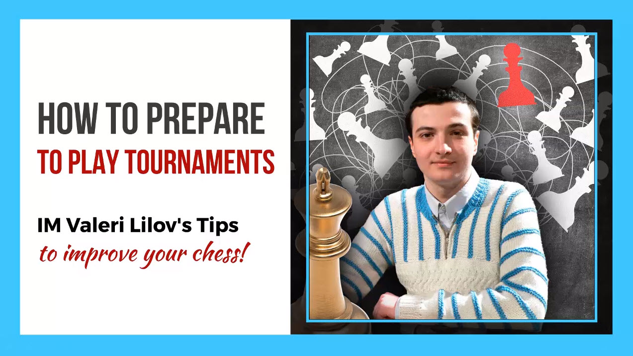 IM Valeri Lilov's Tips to Improve your Chess - Part 13
