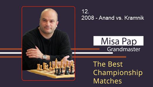 GM Misa Pap - Best Championship Matches - 12. 2008 - Anand vs. Kramnik