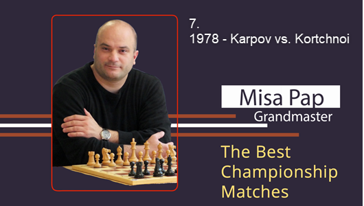 GM Misa Pap - Best Championship Matches - 7. 1978 - Karpov vs. Kortchnoi