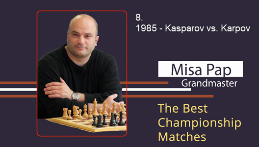 GM Misa Pap - Best Championship Matches - 8. 1985 - Kasparov vs. Karpov