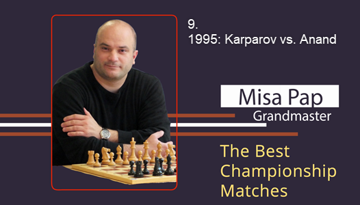 GM Misa Pap - Best Championship Matches - 9. 1995 - Kasparov vs. Anand