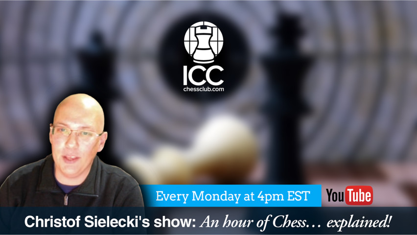 "IM Sielecki's ""An hour of Chess… explained!"" 2017-11-13"