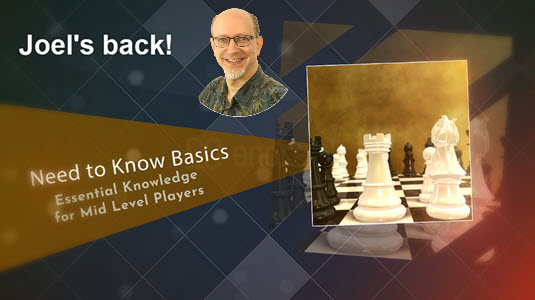 GM Joel's Need to Know Basics - Video 1