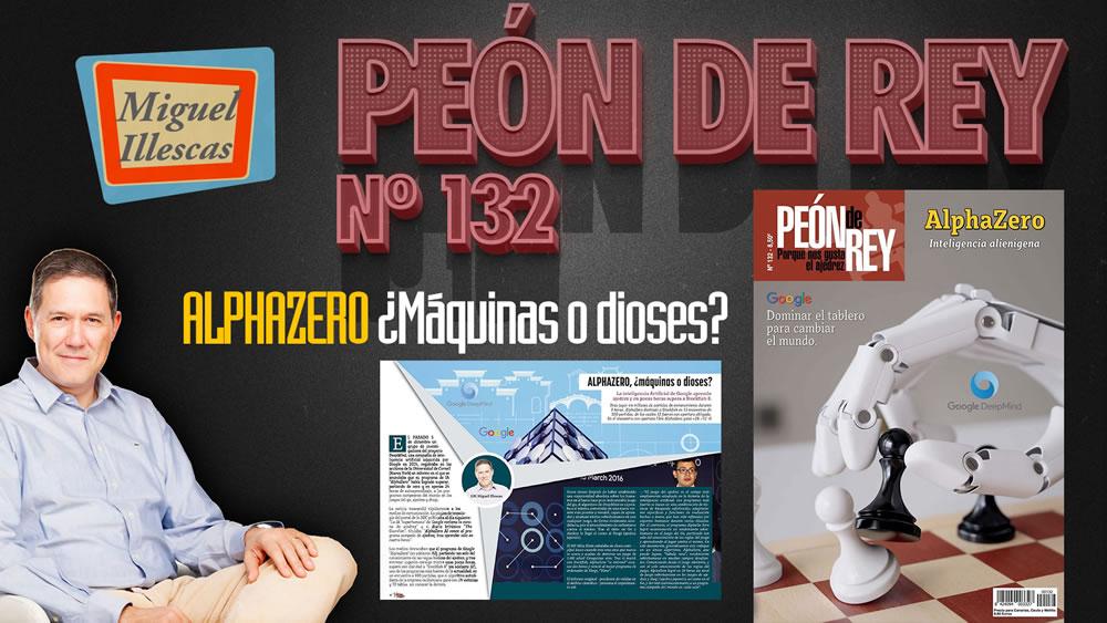 Peón de Rey nº 132 (ene-feb 2018) GM Miguel Illescas y AlphaZero