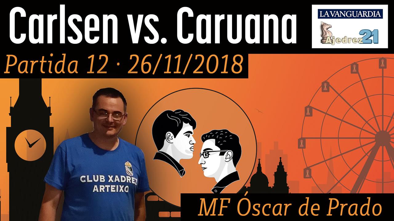 Partida 12 - Mundial ajedrez Carlsen - Caruana (MF Oscar de Prado)