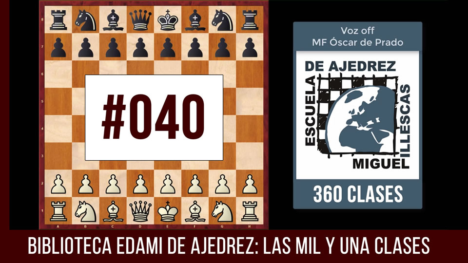 Clases de ajedrez #040 - EDAMI
