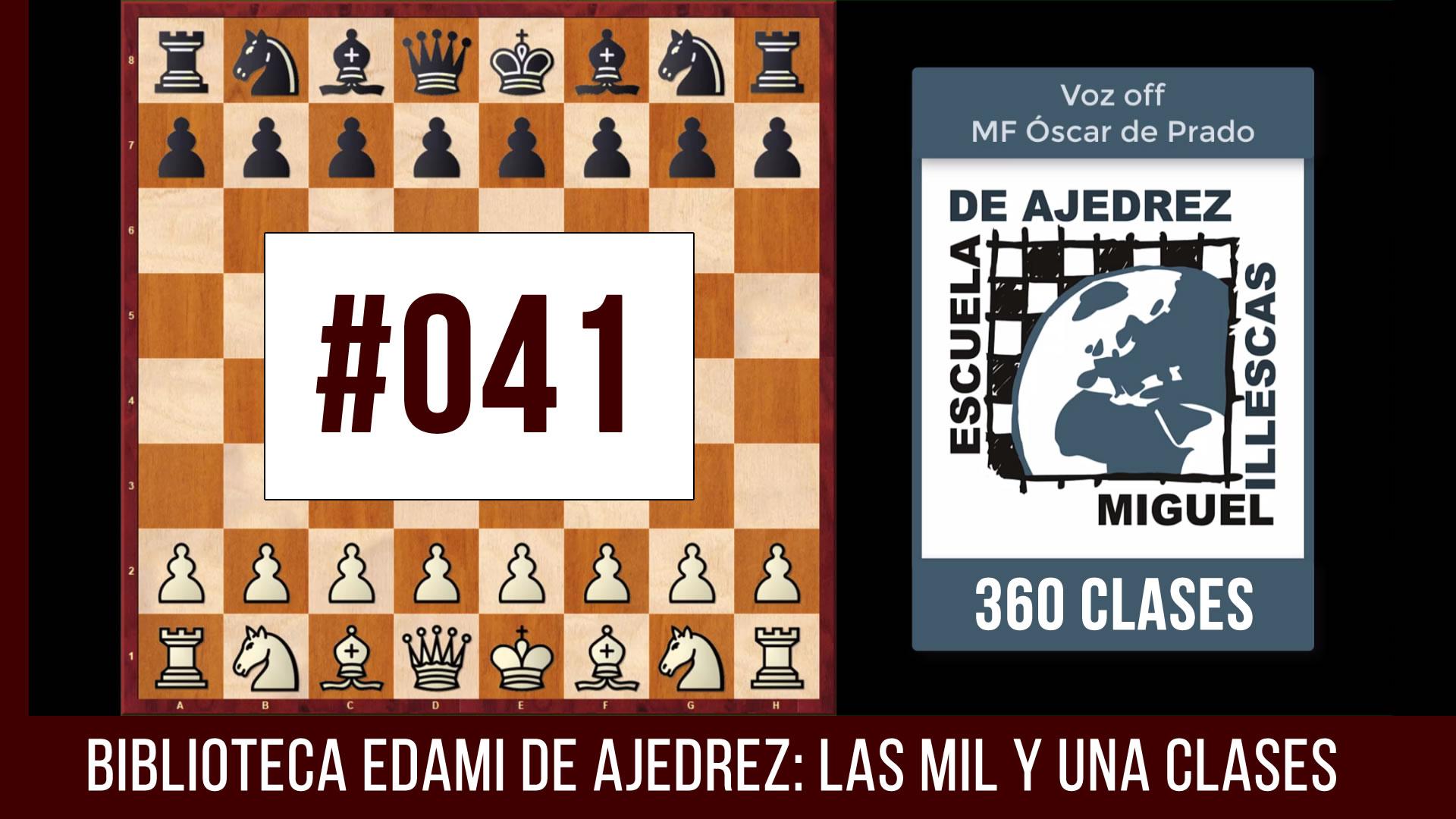 Clases de ajedrez #041 - EDAMI