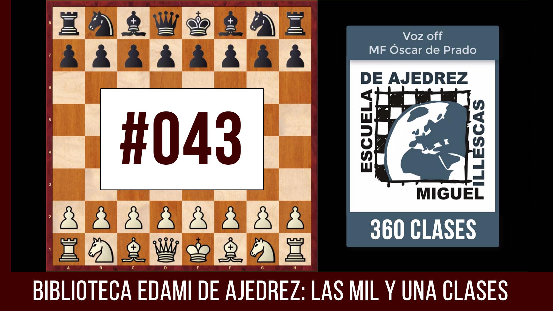Clases de ajedrez #043 y #44 - EDAMI