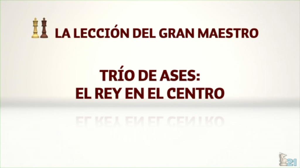 Leccion GM Illescas #14 - El Rey en el centro