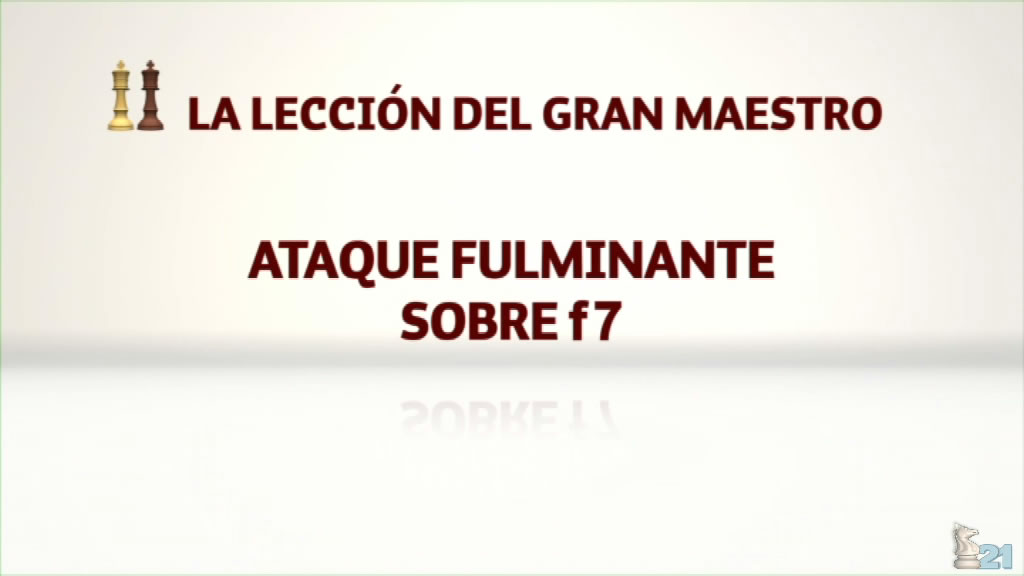 Leccion GM Illescas #16 - Ataque fulminante en f7