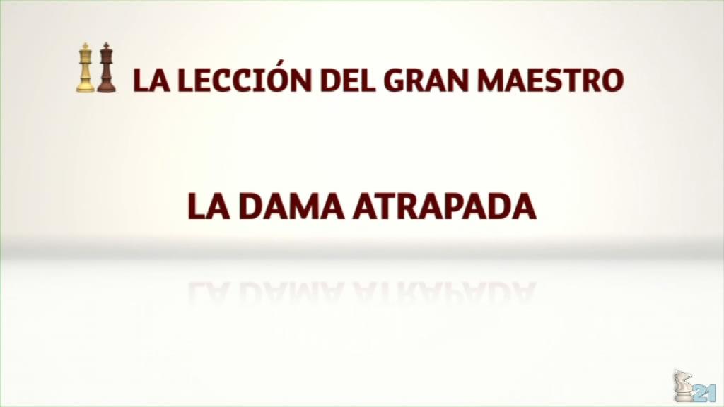 Leccion GM Illescas #17 - La Dama atrapada