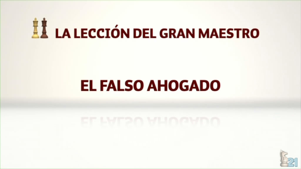 Leccion GM Miguel Illescas #36 - El falso ahogado