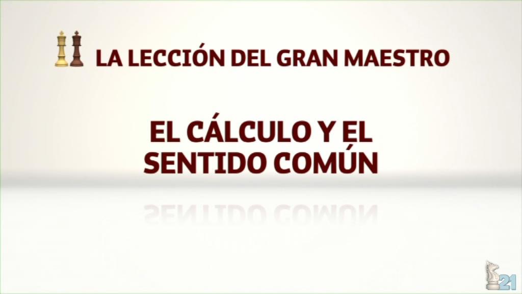 Lección ajedrez GM Miguel Illescas #39 - El cálculo y el sentido común