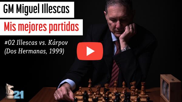 Mis mejores partidas #02 (Illescas vs Karpov)
