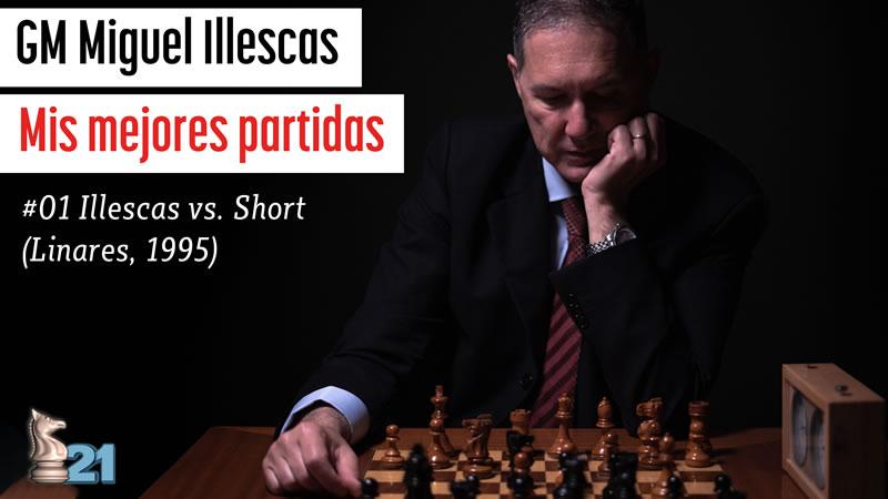 Mis mejores partidas #01 (GM Illescas vs GM Short)
