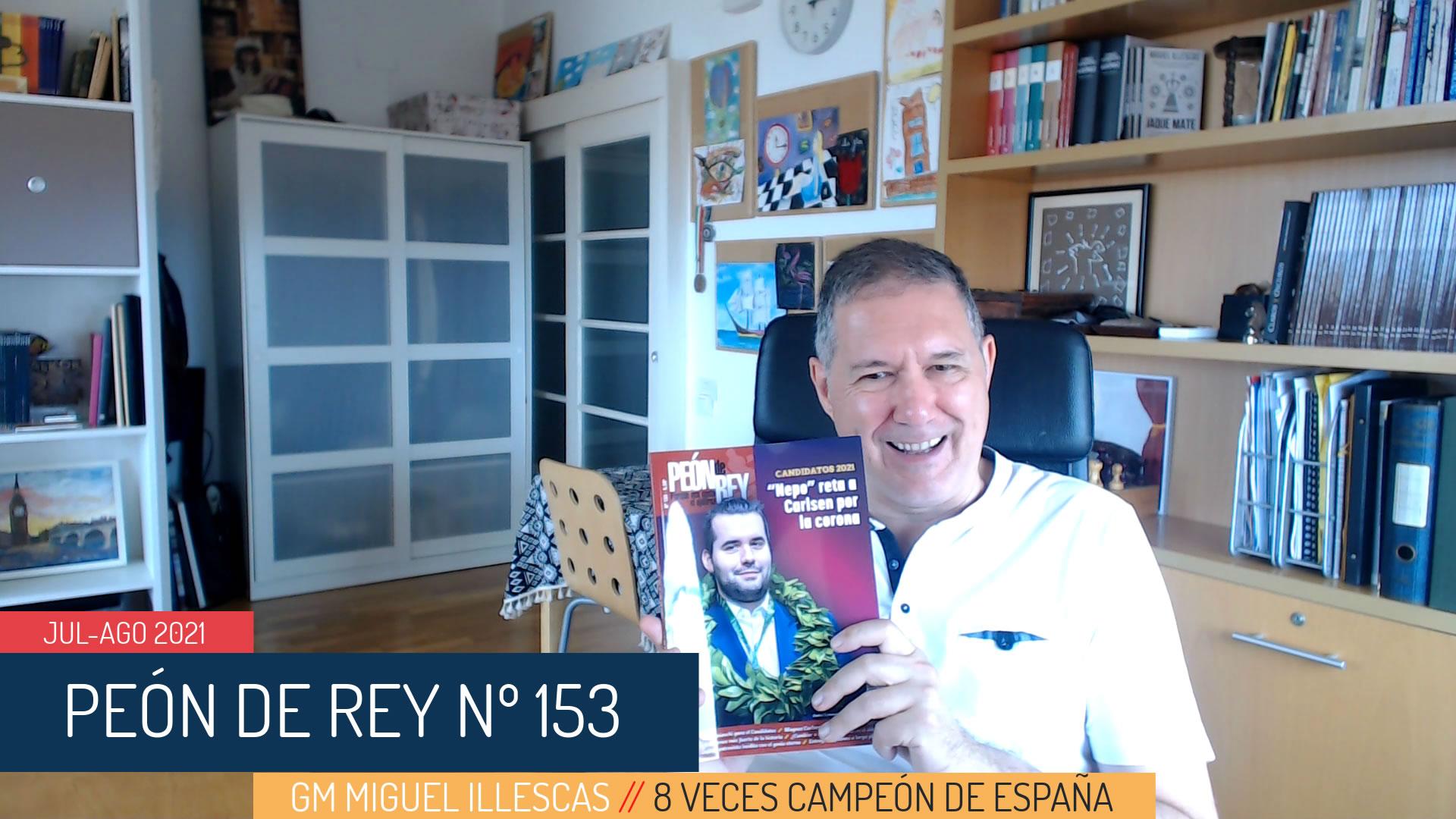 Resumen Peón de Rey nº 153 (jul-ago 2021) GM Miguel Illescas